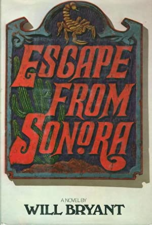 ESCAPE FROM SONORA.: Bryant, Will.