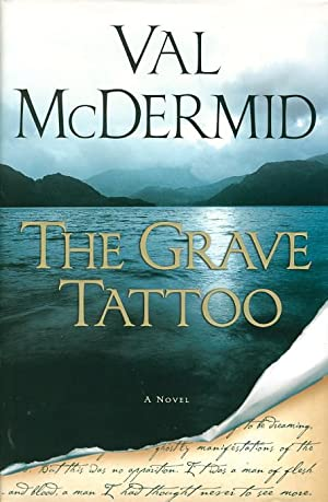 THE GRAVE TATTOO.: McDermid, Val.