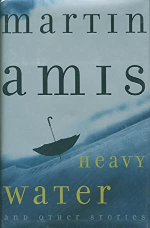 HEAVY WATER and Other Stories.: Amis, Martin.