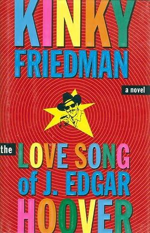 THE LOVE SONG OF J. EDGAR HOOVER.: Friedman, Kinky