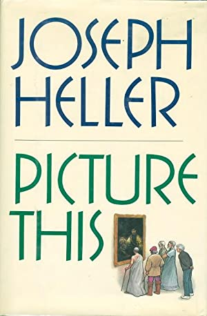 PICTURE THIS.: Heller, Joseph.