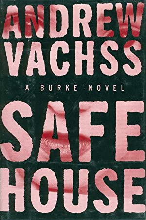 SAFE HOUSE.: Vachss, Andrew.