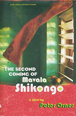 THE SECOND COMING OF MAVALA SHIKONGO.: Orner, Peter.