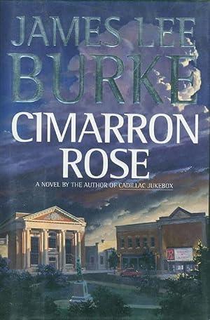 CIMARRON ROSE.: Burke, James Lee.