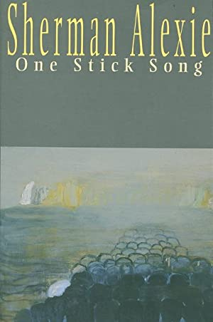 ONE STICK SONG.: Alexie, Sherman.