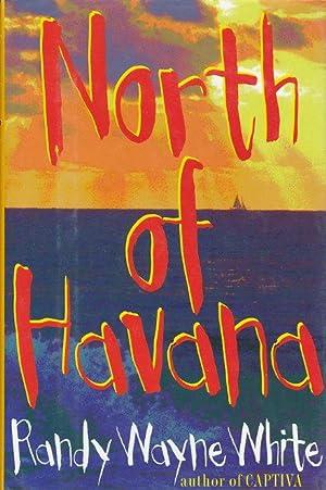 NORTH OF HAVANA.: White, Randy Wayne.