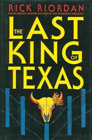 THE LAST KING OF TEXAS.: Riordan, Rick