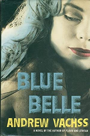 BLUE BELLE.: Vachss, Andrew.