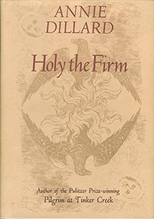 HOLY THE FIRM.: Dillard, Annie.