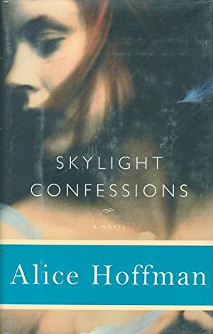 SKYLIGHT CONFESSIONS.: Hoffman, Alice.