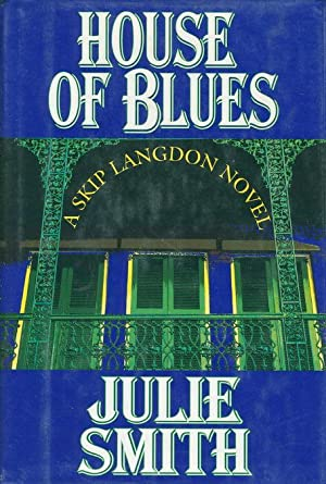 HOUSE OF BLUES.: Smith, Julie.
