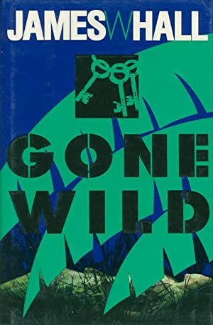 GONE WILD.: Hall, James W.