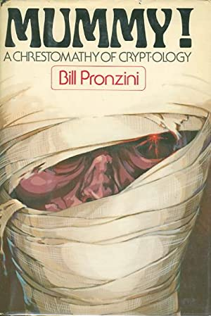 MUMMY! A Chrestomathy of Crypt-ology.: Anthology, signed] Pronzini, Billl, editor and Joe R. ...
