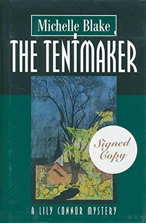 THE TENTMAKER.: Blake, Michelle.