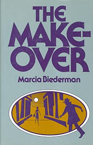 THE MAKEOVER: Biederman, Marcia
