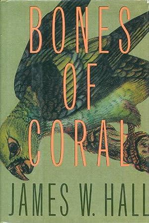 BONES OF CORAL.: Hall, James W.