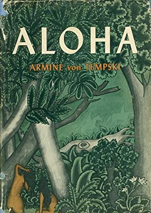 ALOHA (My Love to You): The Story of One Who Was Born in Paradise.: von Tempski, Armine.