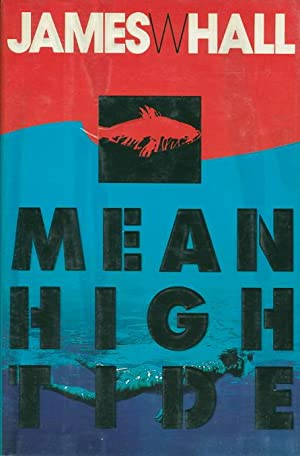 MEAN HIGH TIDE.: Hall, James W.