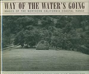 WAY OF THE WATER'S GOING: Images of the Northern California Coastal Range.: Le Guin, Ursula K....