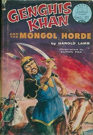 GENGHIS KHAN AND THE MONGOL HORDE.: World Landmark Books]