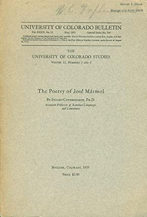 THE POETRY OF JOSE MARMOL (The University of Colorado Studies, Volume 22 Numbers 2 & 3.): ...