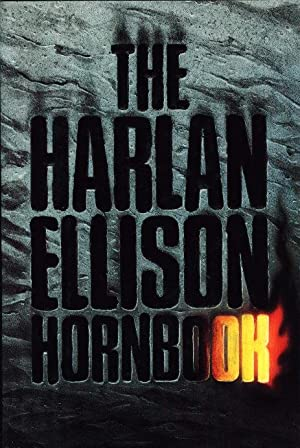 THE HARLAN ELLISON HORNBOOK.: Ellison, Harlan; Foreword by Robert Crais.