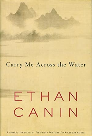 CARRY ME ACROSS THE WATER.: Canin, Ethan.