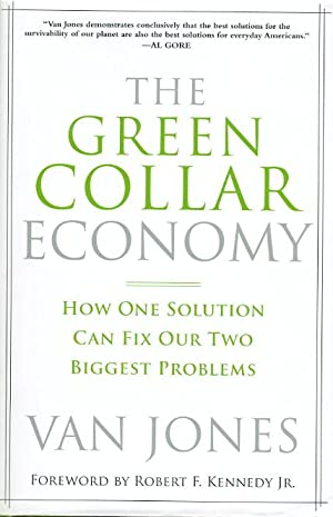 THE GREEN COLLAR ECONOMY: How One Solution Can Fix Our Two Biggest Problems.: Jones, Van with ...