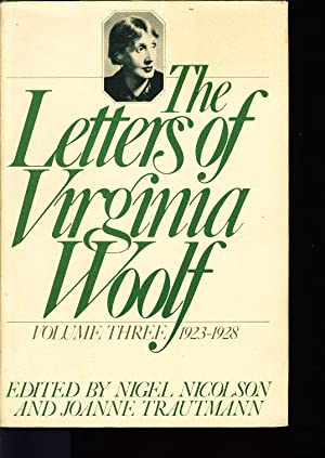 THE LETTERS OF VIRGINIA WOOLF, Volume Three: 1923 - 1928 (original title in England: A Change of ...