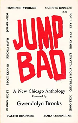 JUMP BAD: A New Chicago Anthology Presented by Gwendolyn Brooks.: Brooks, Gwendolyn, editor.