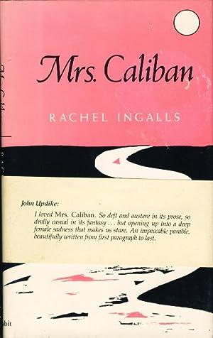 MRS. CALIBAN.: Ingalls, Rachel.