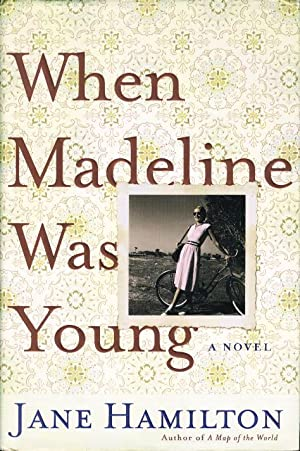 WHEN MADELINE WAS YOUNG.: Hamilton, Jane.