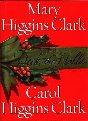 DECK THE HALLS.: Clark, Mary Higgins and Carol Higgins Clark.