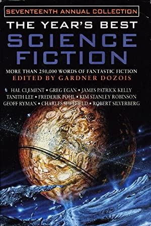 THE YEAR'S BEST SCIENCE FICTION: Seventeenth (17th) Annual Collection: Anthology, signed] ...