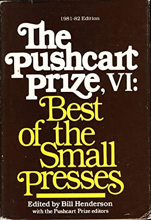 THE PUSHCART PRIZE VI: Best of the Small Presses, 1981 - 1982 Edition (with an index to the first ...