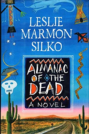 ALMANAC OF THE DEAD.: Silko, Leslie Marmon.