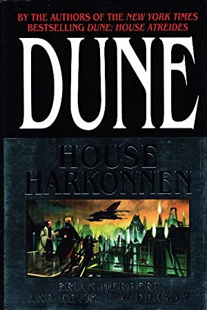 DUNE: HOUSE HARKONNEN.: Herbert, Brian and Kevin J. Anderson,