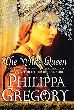 THE WHITE QUEEN.: Gregory, Philippa.