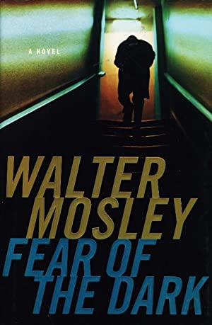 FEAR OF THE DARK.: Mosley, Walter.