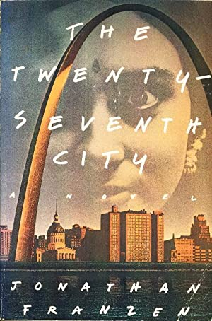 THE TWENTY-SEVENTH CITY.: Franzen, Jonathan.