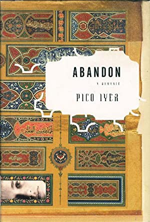 ABANDON: A Romance.: Iyer, Pico.