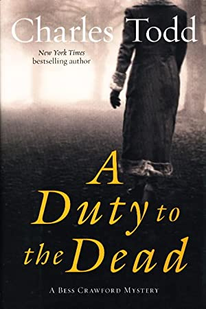DUTY TO THE DEAD.: Todd, Charles.