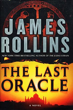 THE LAST ORACLE: A Sigma Force Novel.: Rollins, James.