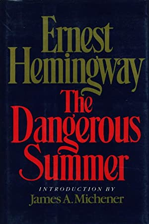 DANGEROUS SUMMER.: Hemingway, Ernest (introduction by James Michener.)
