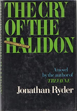 THE CRY OF THE HALIDON.: Ryder, Jonathan (pseudonym of Robert Ludlum.)