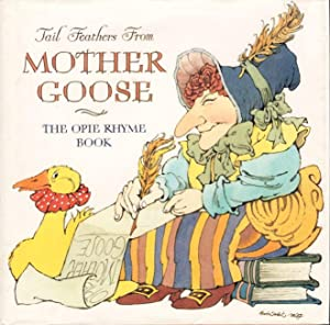 TAIL FEATHERS FROM MOTHER GOOSE: The Opie Rhyme Book.: Brown, Marc, illustrator, signed] Opie, Iona...