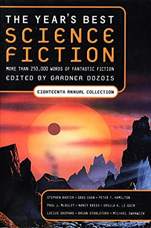 THE YEAR'S BEST SCIENCE FICTION: Eighteenth (18th) Annual Collection.: Anthology, signed] ...