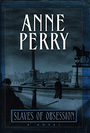 SLAVES OF OBSESSION.: Perry, Anne.