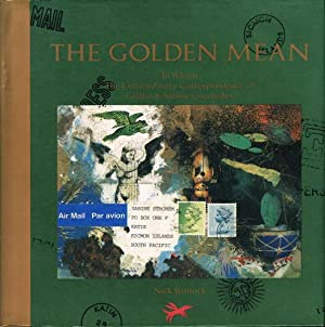 THE GOLDEN MEAN: In Which the Extraordinary Correspondence of Griffin & Sabine Concludes.