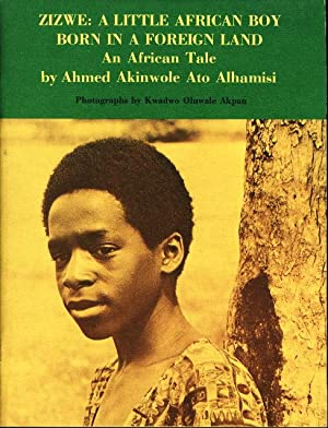 ZIZWE: A Little African Boy Born in a Foreign Land; An African Tale.: Alhamisi, Ahmed Akinwole Ato.